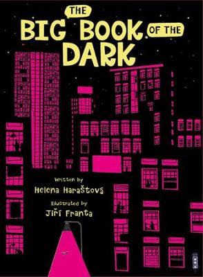 The Big Book Of The Dark by Helena Harastova