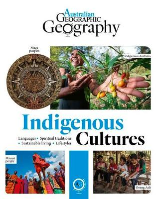 Australian Geographic Geography: Indigenous Cultures by Australian Geographic