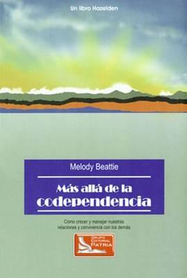 Mas Alla de la Codependencia by Melody Beattie