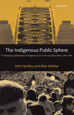 The Indigenous Public Sphere by Alan McKee