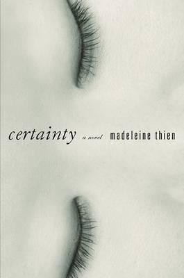 Certainty by Madeleine Thien