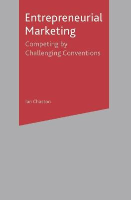 Entreprenerial Marketing: Successfully Challenging Market Convention book