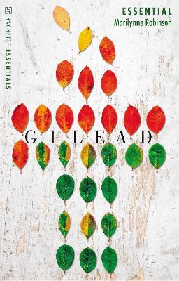 Gilead: Hachette Essentials by Marilynne Robinson