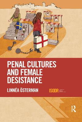 Penal Cultures and Female Desistance by Linnea OEsterman