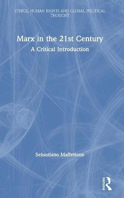 Marx in the 21st Century: A Critical Introduction book
