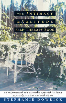 The Intimacy and Solitude Self-Therapy Book by Stephanie Dowrick