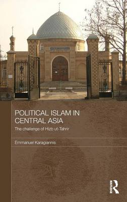 Political Islam in Central Asia: The challenge of Hizb ut-Tahrir book