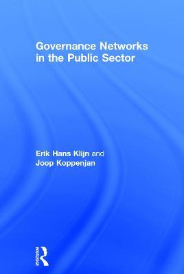 Governance Networks in the Public Sector by Erik Hans Klijn