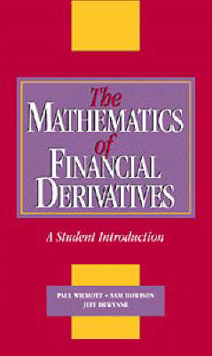 The Mathematics of Financial Derivatives by Paul Wilmott