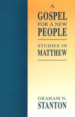 A Gospel for a New People by Graham N. Stanton
