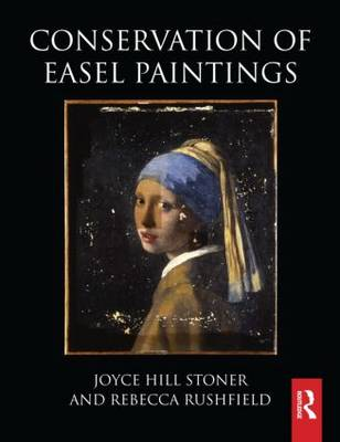 Conservation of Easel Paintings by Joyce Hill Stoner