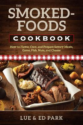 The Smoked-Foods Cookbook by Lue Park