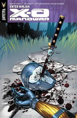 X-O Manowar X-O Manowar Volume 2 Volume 2 by Robert Venditti