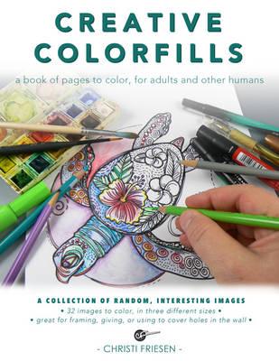 Creative Colorfills by Christi Friesen
