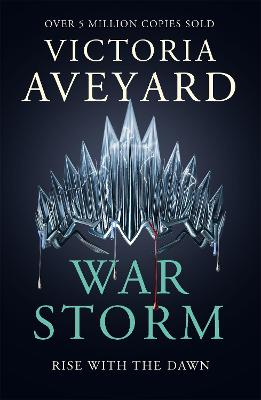 War Storm: Red Queen Book 4 by Victoria Aveyard