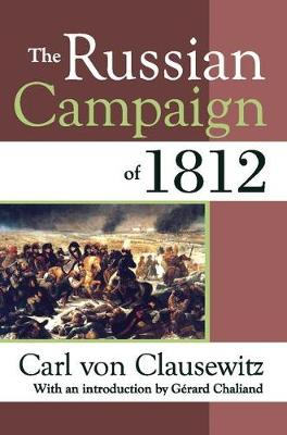 The Russian Campaign of 1812 by Carl von Clausewitz