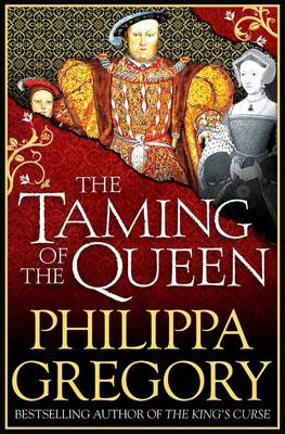 Taming of the Queen by Philippa Gregory