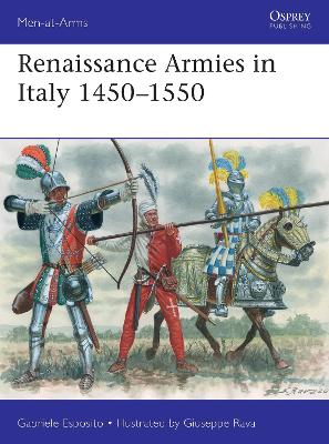 Renaissance Armies in Italy 1450-1550 by Gabriele Esposito