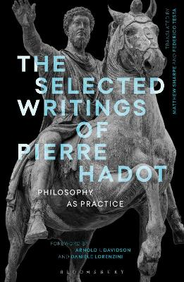 Pierre Hadot: Collected Writings by Pierre Hadot