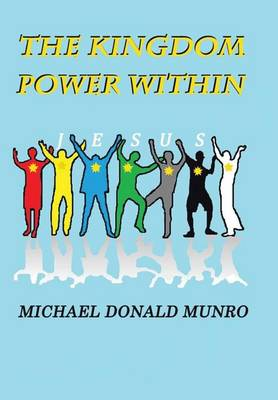 Kingdom Power Within by Donald Munro