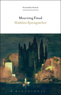Mourning Freud by Madelon Sprengnether