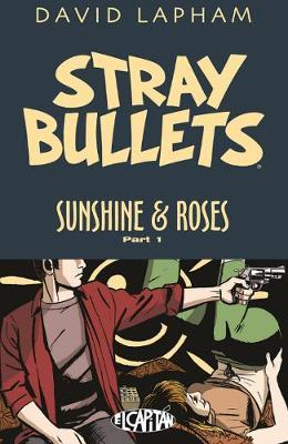 Stray Bullets: Sunshine & Roses Volume 1 by David Lapham