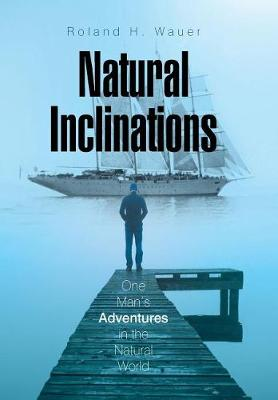 Natural Inclinations by Roland H Wauer