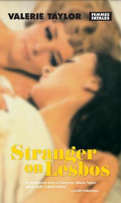 Stranger On Lesbos by Valerie Taylor