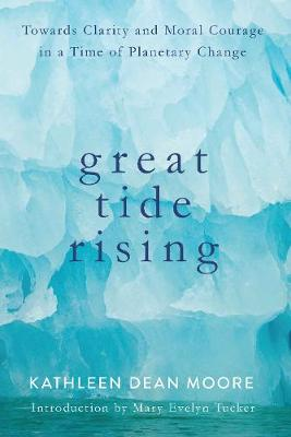 Great Tide Rising by Kathleen Dean Moore