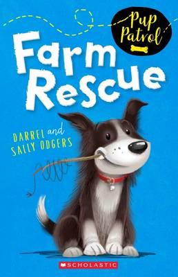 Pup Patrol: #1 Farm Rescue by Darrel Odgers