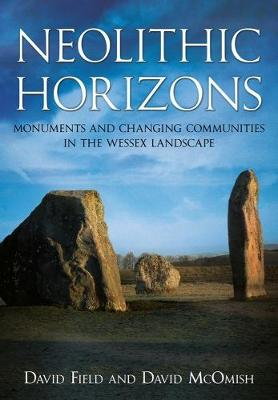 Neolithic Horizons by David Field