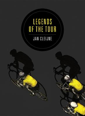 Legends of the Tour by Jan Cleijne