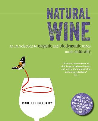 Natural Wine: An Introduction to Organic and Biodynamic Wines Made Naturally by Isabelle Legeron