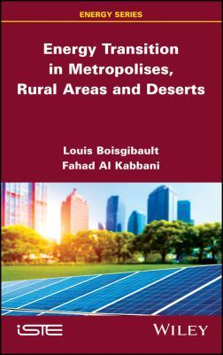 Energy Transition in Metropolises, Rural Areas, and Deserts by Louis Boisgibault