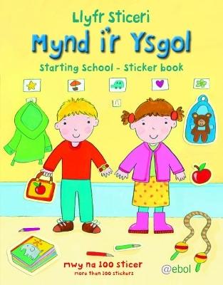 Llyfr Sticeri Mynd i'r Ysgol/Starting School Sticker Book by Felicity Brooks
