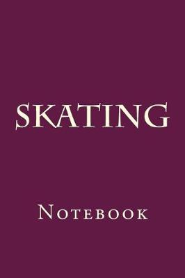 Skating by Wild Pages Press