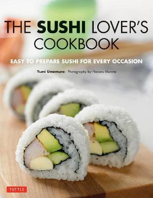 The Sushi Lover's Cookbook by Yumi Umemura