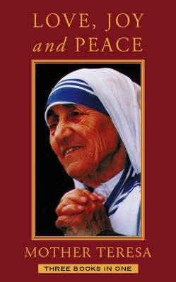 Love, Joy, Peace by Mother Teresa