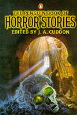 The Penguin Book of Horror Stories by J. A. Cuddon