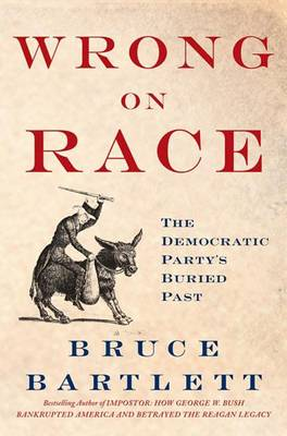 Wrong on Race by Bruce Bartlett