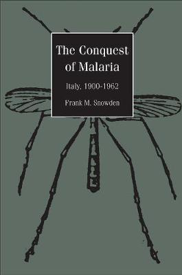 Conquest of Malaria by Frank M. Snowden