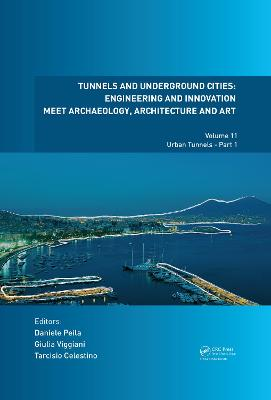 Tunnels and Underground Cities: Engineering and Innovation Meet Archaeology, Architecture and Art: Volume 11: Urban Tunnels - Part 1 book