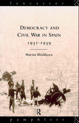 Democracy and Civil War in Spain 1931-1939 by Martin Blinkhorn