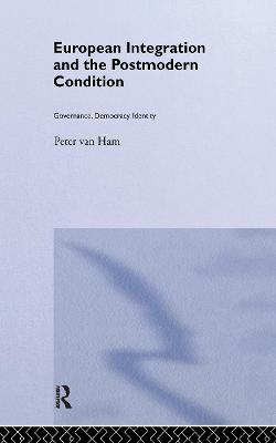 European Integration and the Postmodern Condition book