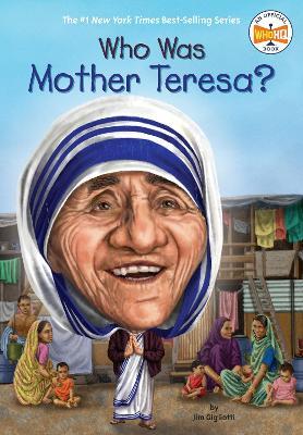 Who Was Mother Teresa? by Nancy Harrison