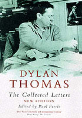 Collected Letters by Dylan Thomas
