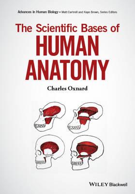 Scientific Bases of Human Anatomy by Matt Cartmill