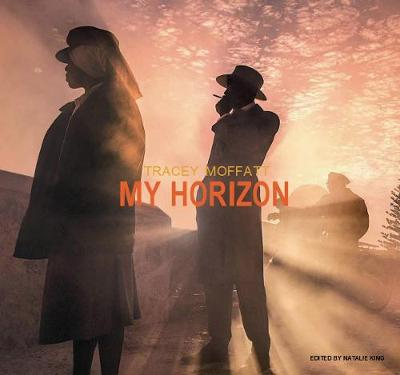 Tracey Moffatt: My Horizon by Natalie King