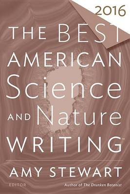 Best American Science and Nature Writing 2016 by Amy Stewart