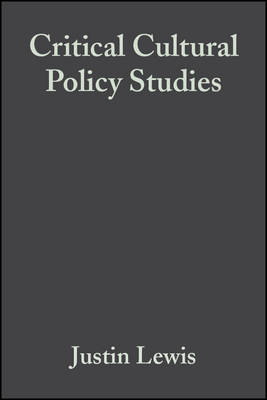 Critical Cultural Policy Studies by Justin Lewis